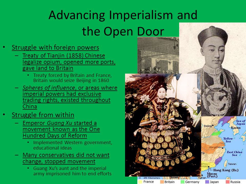 Advancing Imperialism and the Open Door Struggle with foreign powers – Treaty of Tianjin (1858) Chinese legalize opium, opened more ports, gave land t