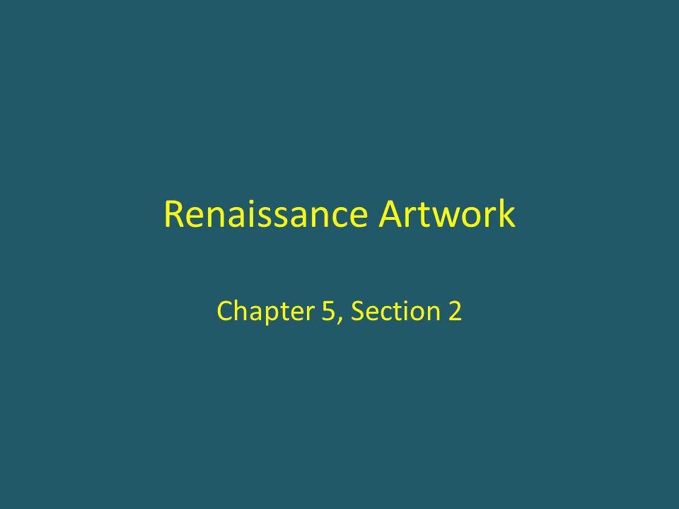 Renaissance Artwork Chapter 5, Section 2