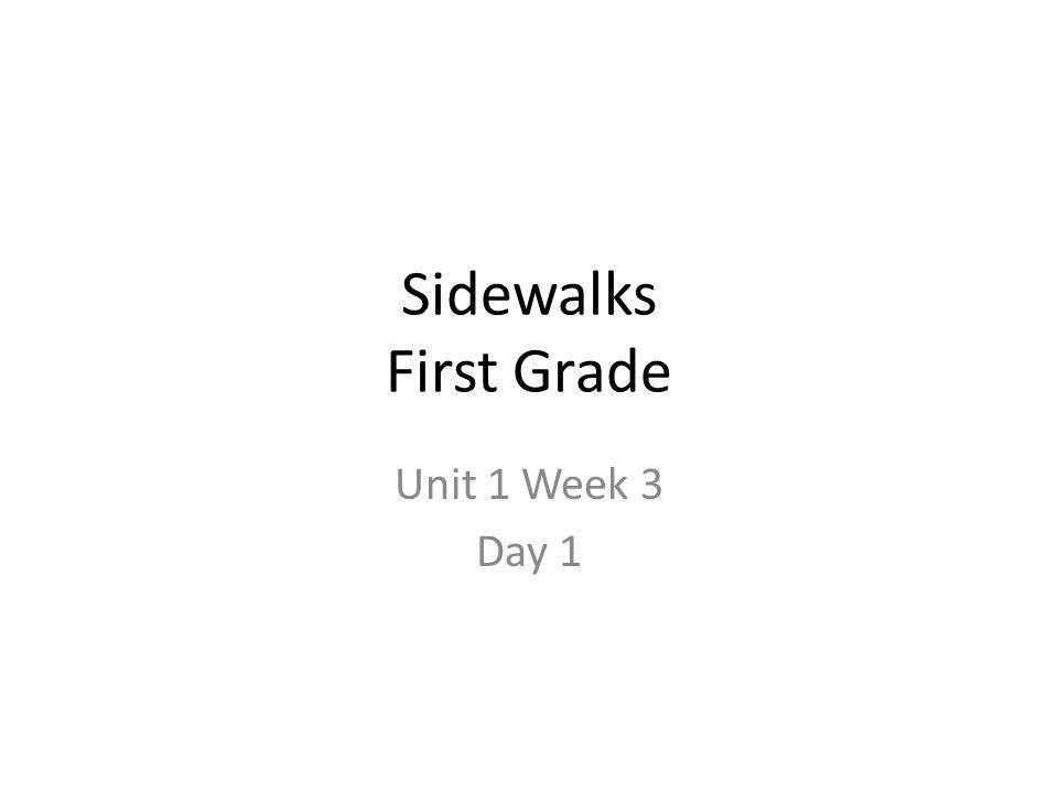 Sidewalks First Grade Unit 1 Week 3 Day 1