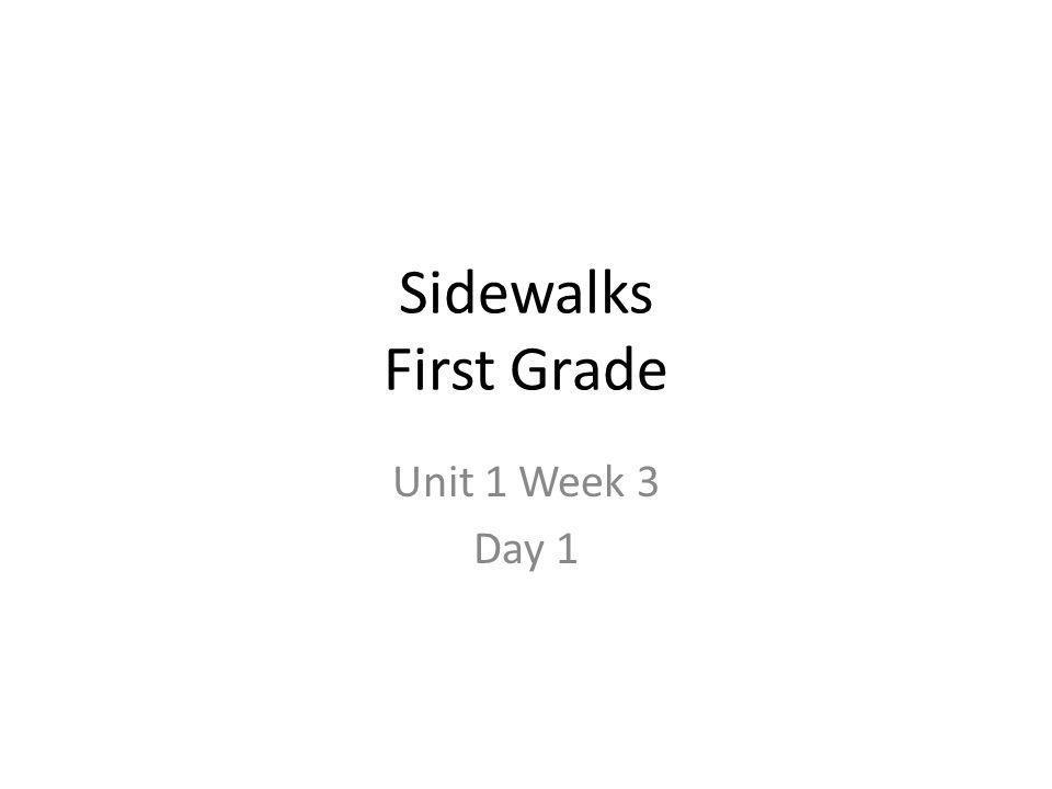 Sidewalks First Grade Unit 1 Week 2 Day 2