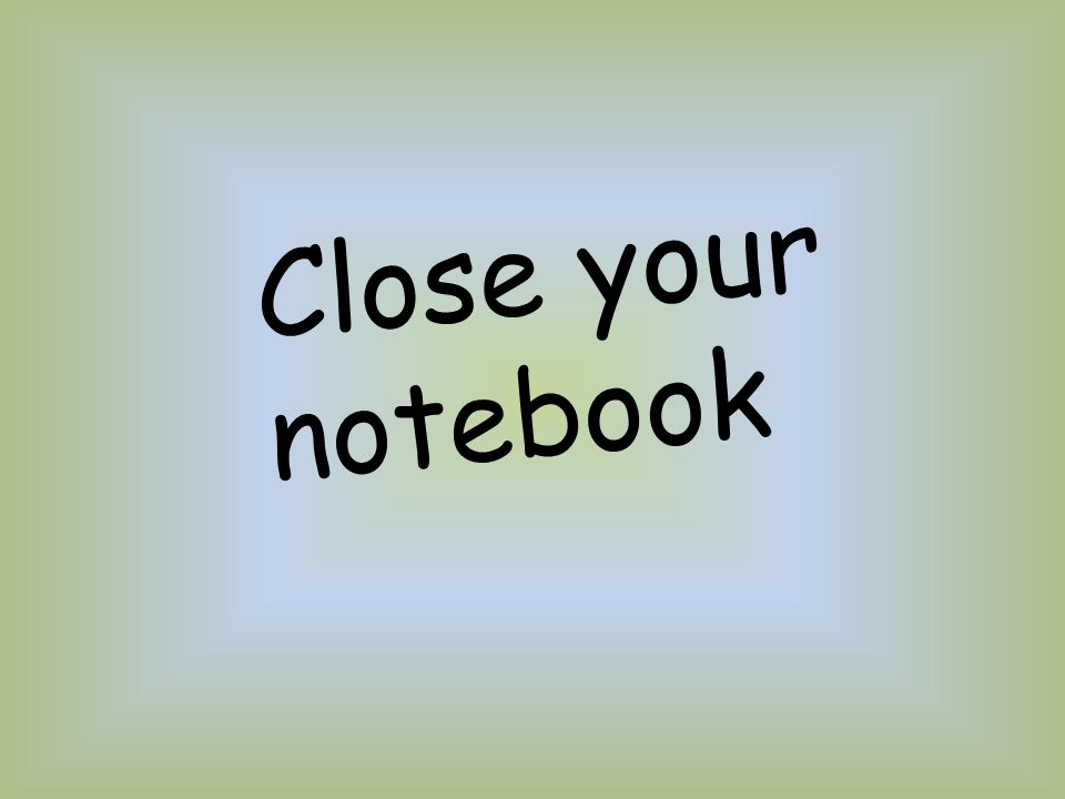 Close your notebook