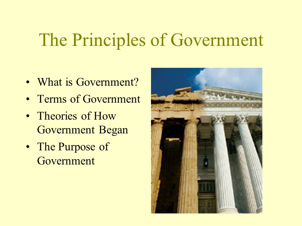 The Purpose of Government Today governments serve several major purposes:
