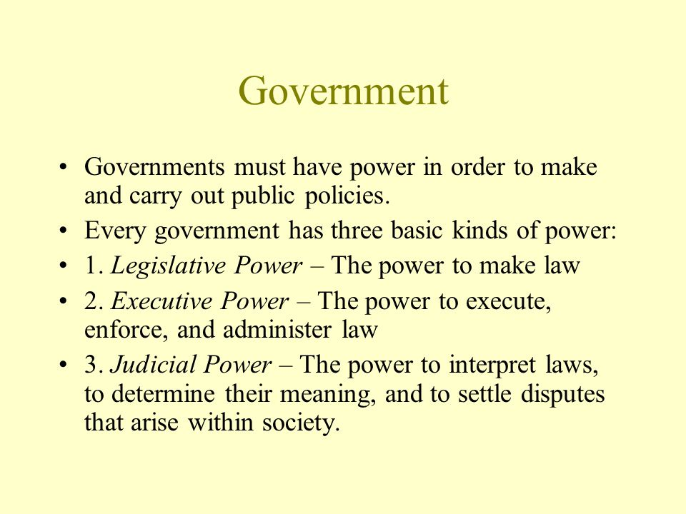 The Purpose of Government 4) To make economic decisions-Gov t passes laws that determine and control the economic environment of the state.