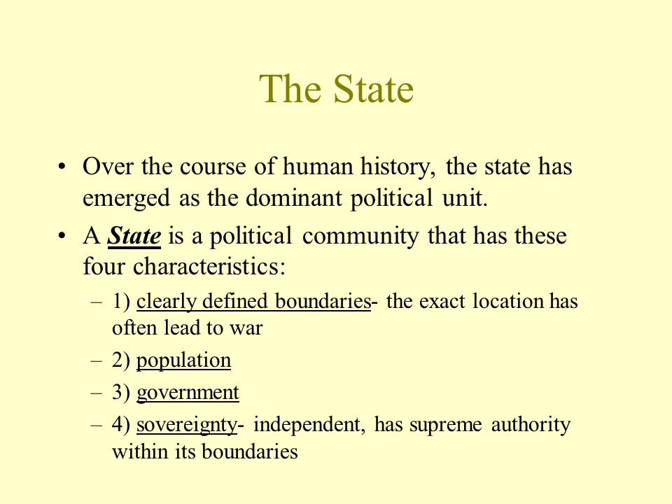 The State Today there are more than 190 states in the world.