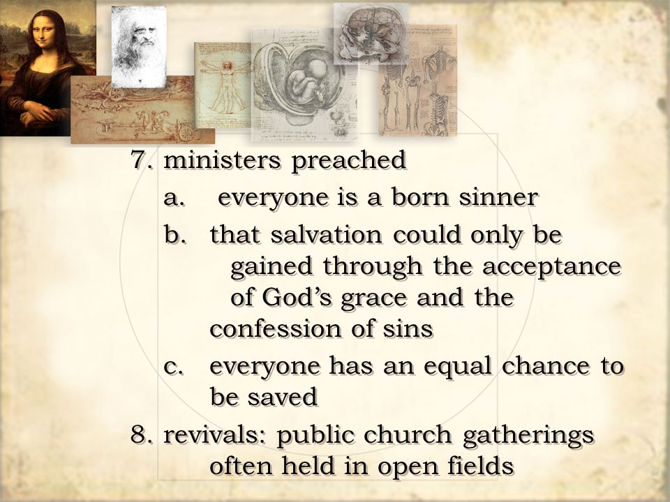 7.ministers preached a. everyone is a born sinner b.that salvation could only be gained through the acceptance of God's grace and the confession of si