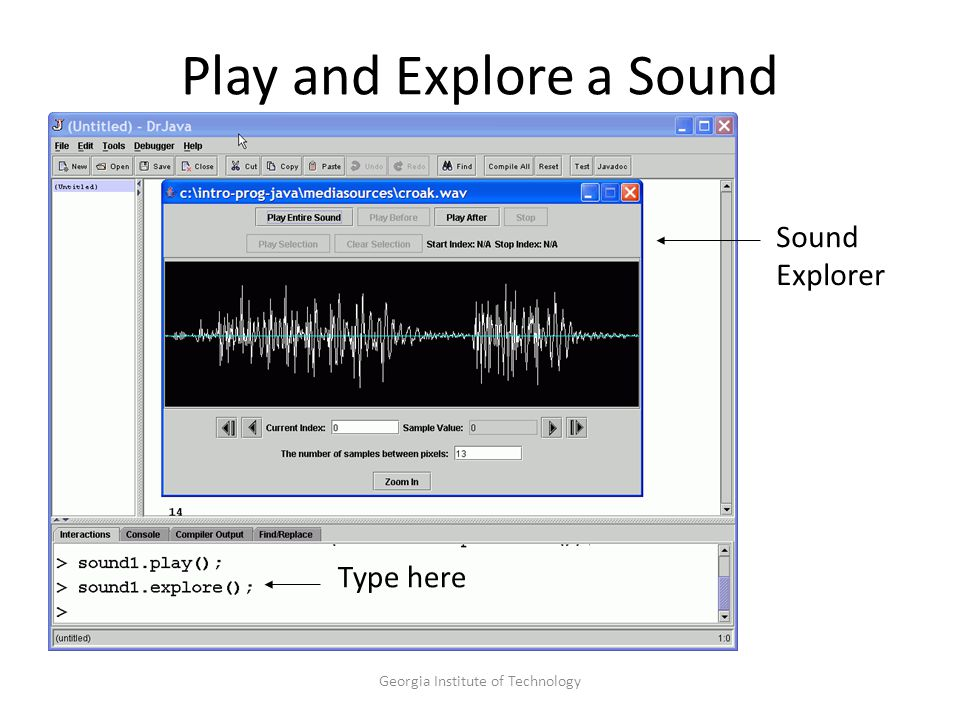 Georgia Institute of Technology Play and Explore a Sound Sound Explorer Type here