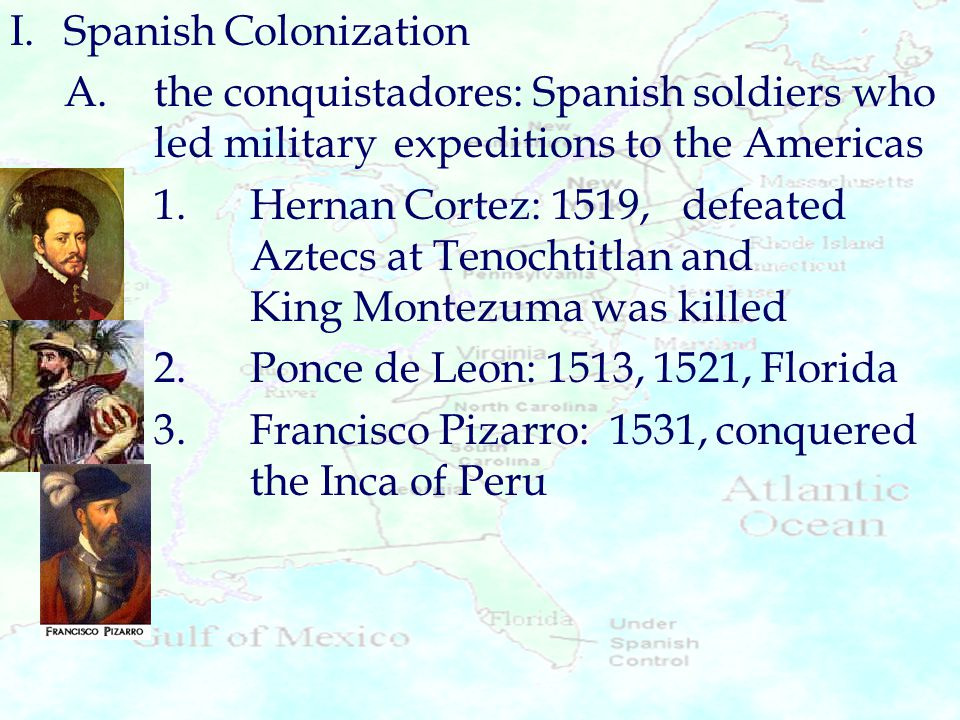 4.Hernando de Soto: 1539, crossed Mississippi River 5.Francisco Vasquez de Coronado: 1542, explored North American West, including the Grand Canyon 6.Juan Rodriguez Cabrillo: 1542, explored California