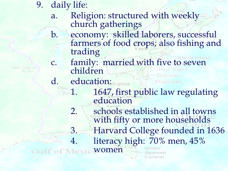 9.daily life: a.Religion: structured with weekly church gatherings b.economy: skilled laborers, successful farmers of food crops; also fishing and tra