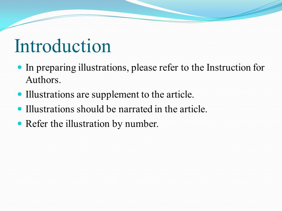 Introduction In preparing illustrations, please refer to the Instruction for Authors.