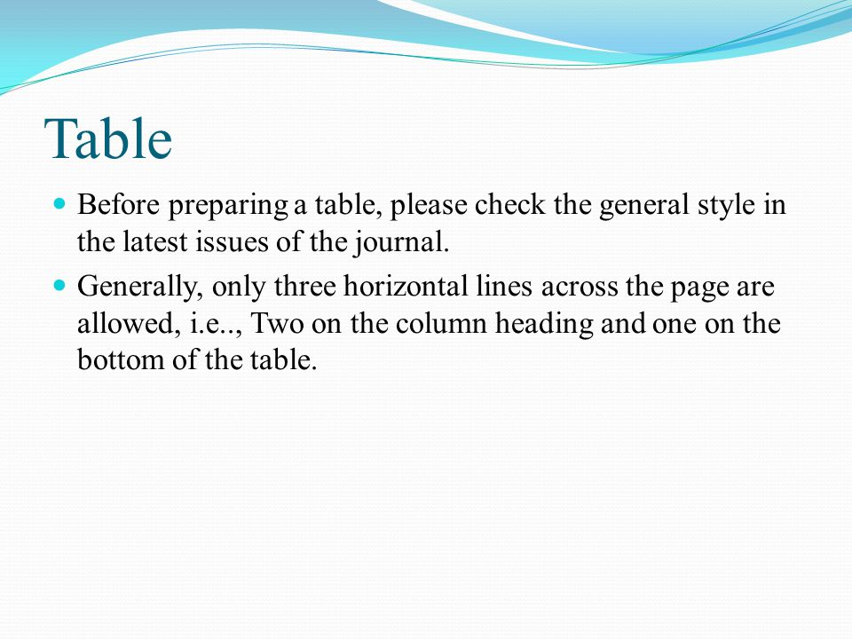 Table Before preparing a table, please check the general style in the latest issues of the journal.