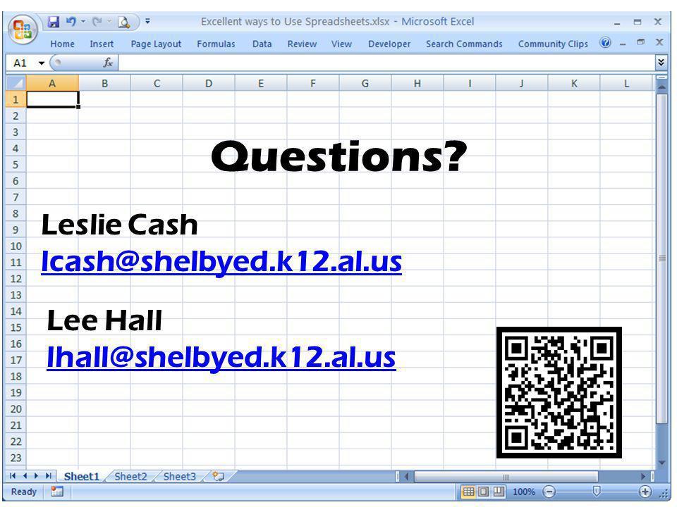 Questions Leslie Cash lcash@shelbyed.k12.al.us Lee Hall lhall@shelbyed.k12.al.us