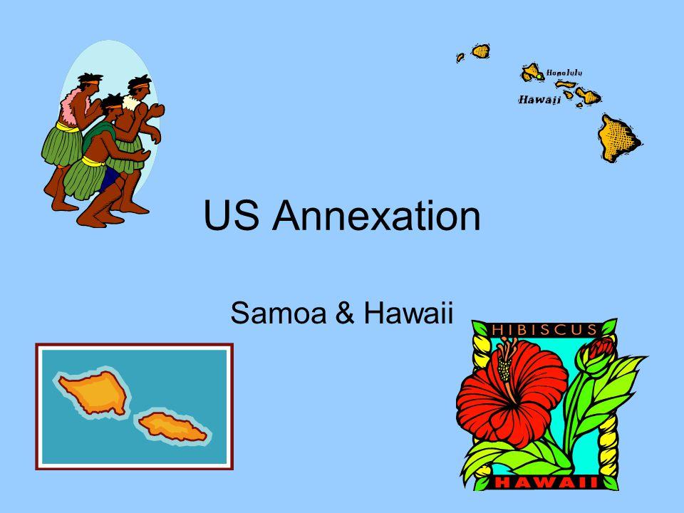 US Annexation Samoa & Hawaii