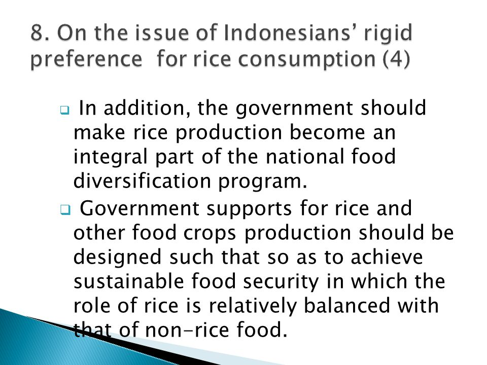  In addition, the government should make rice production become an integral part of the national food diversification program.  Government supports
