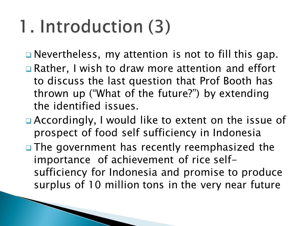  Nevertheless, my attention is not to fill this gap.  Rather, I wish to draw more attention and effort to discuss the last question that Prof Booth