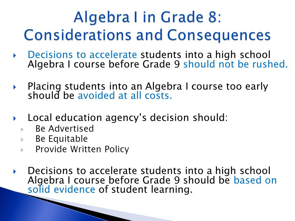  Not all students are ready for Algebra I in Grade 8.