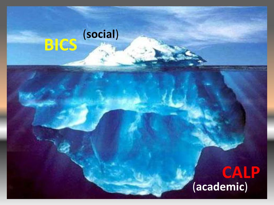 BICS CALP (social) (academic)