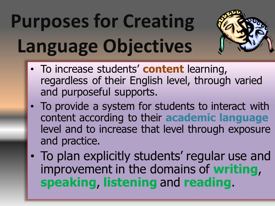 To increase students' content learning, regardless of their English level, through varied and purposeful supports.