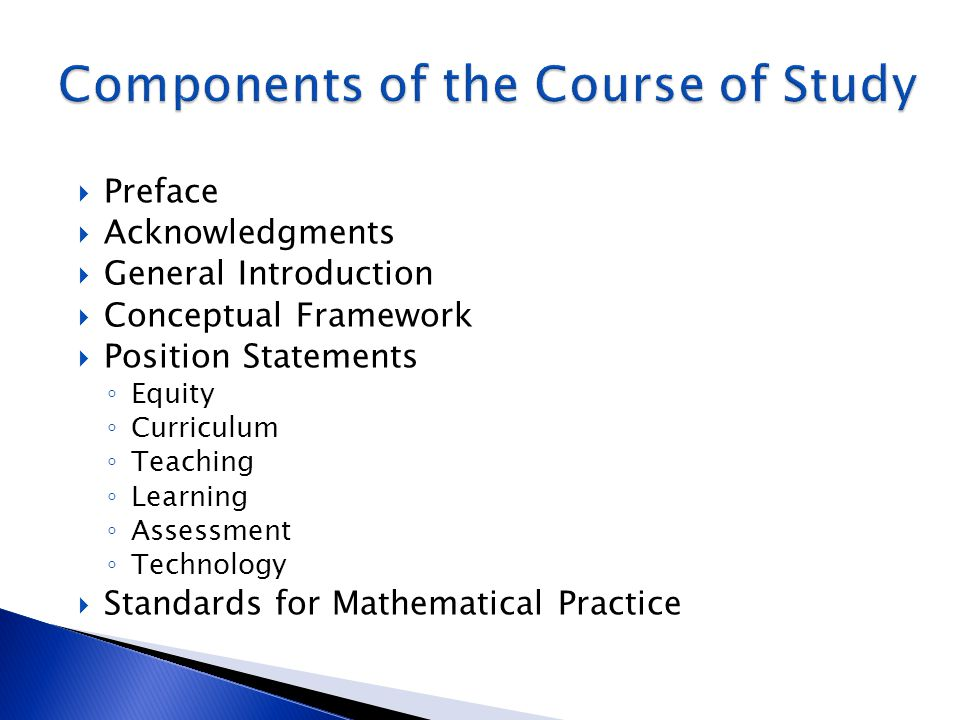  Preface  Acknowledgments  General Introduction  Conceptual Framework  Position Statements ◦ Equity ◦ Curriculum ◦ Teaching ◦ Learning ◦ Assessme