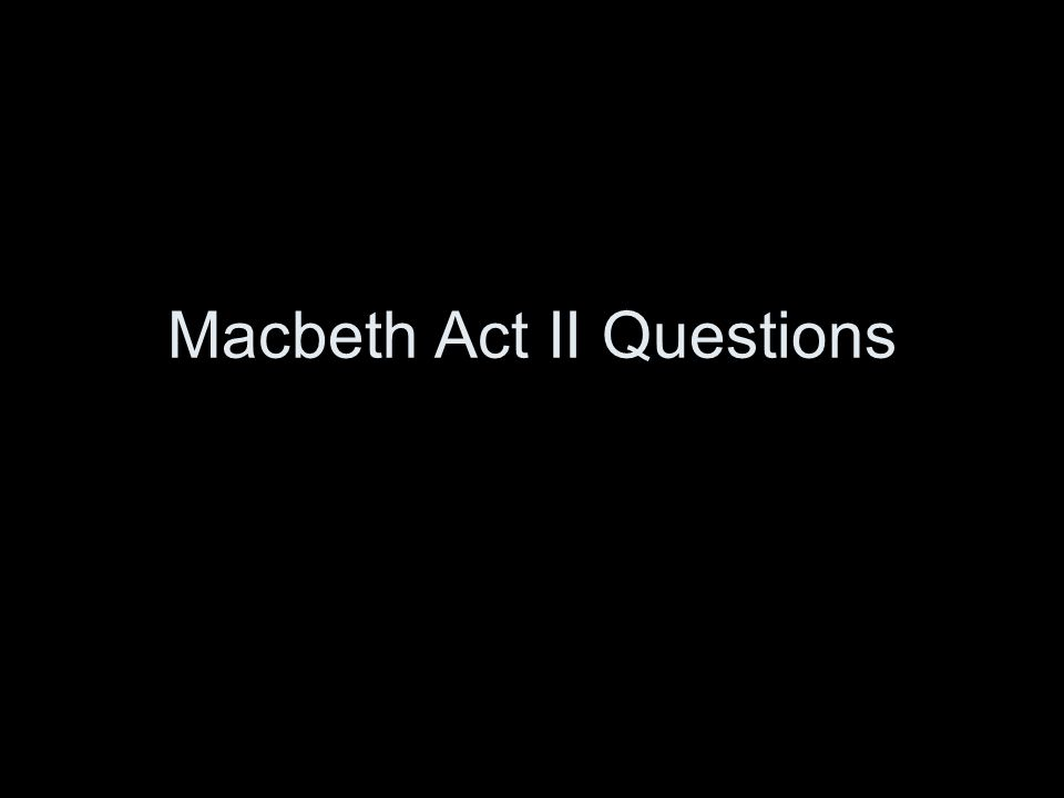 1.What does Macbeth's Is this the dagger speech (II.