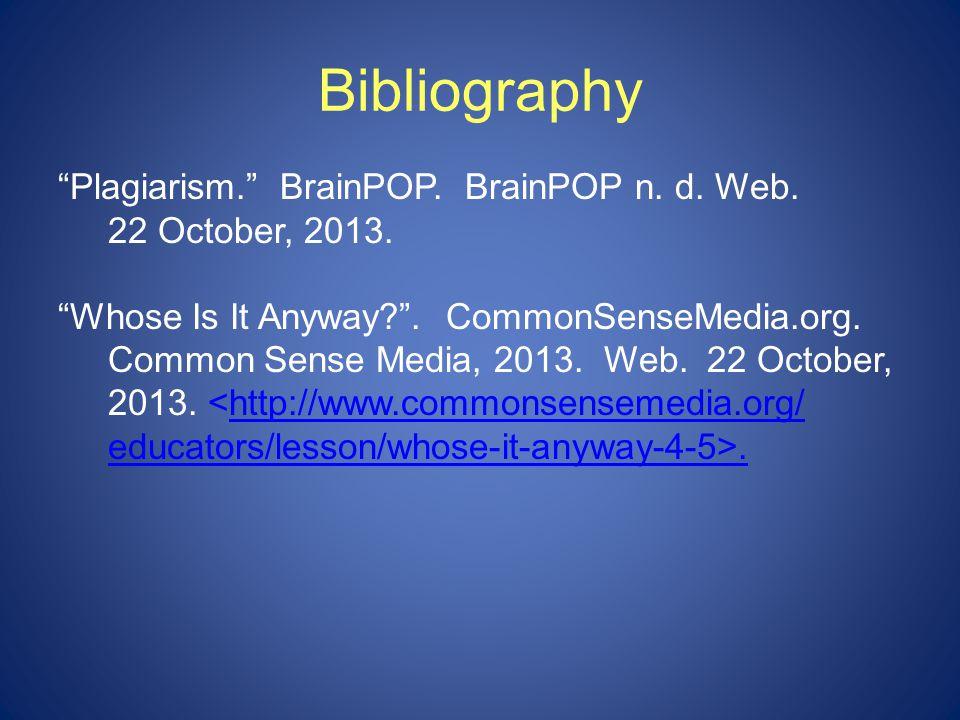 Bibliography Plagiarism. BrainPOP. BrainPOP n. d.