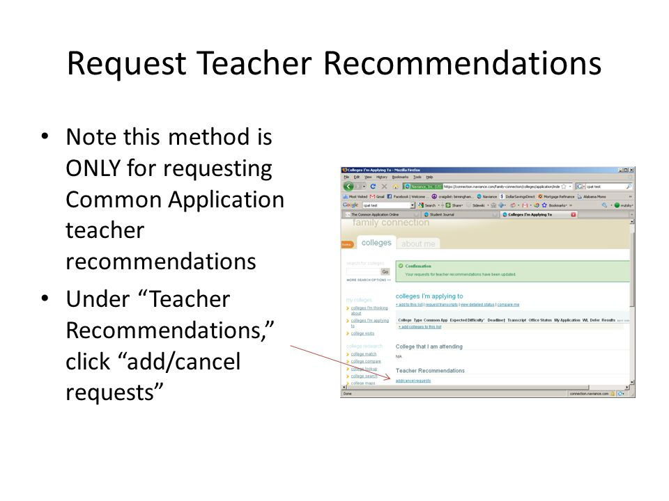 Request Teacher Recommendations Note this method is ONLY for requesting Common Application teacher recommendations Under Teacher Recommendations, click add/cancel requests