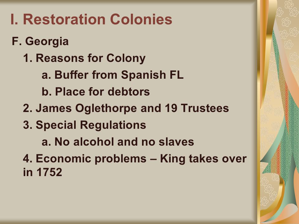 I. Restoration Colonies F. Georgia 1. Reasons for Colony a.