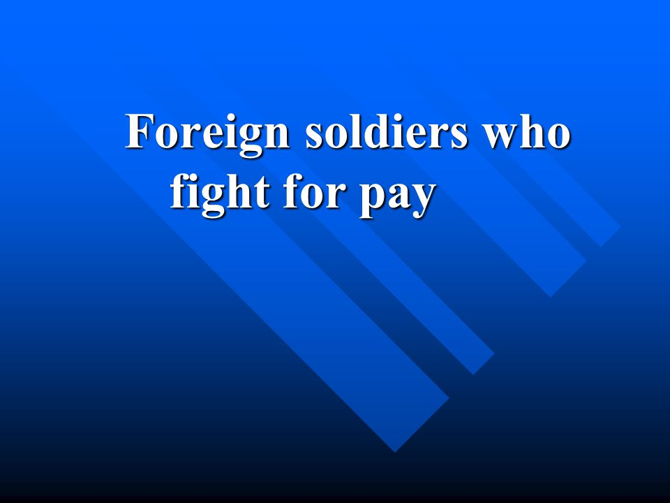 Foreign soldiers who fight for pay