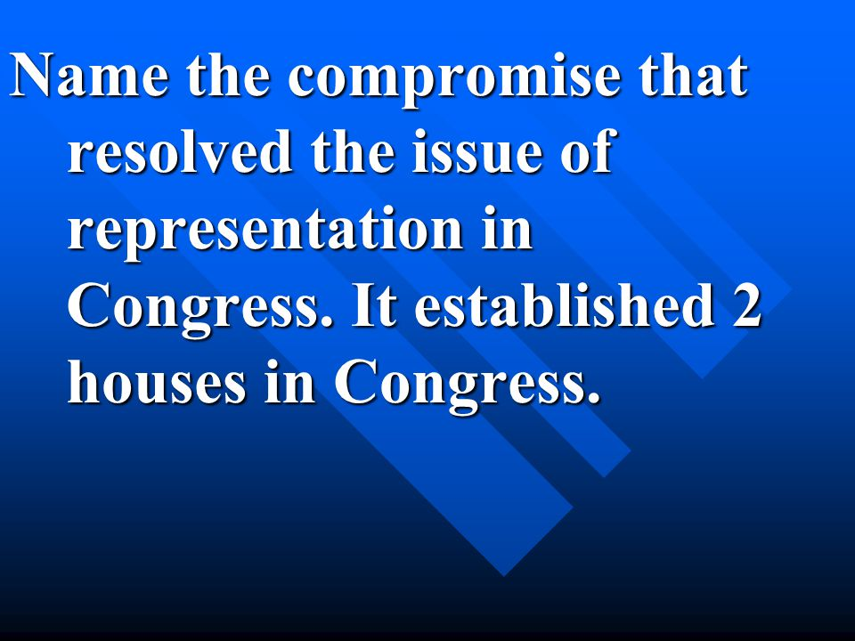 Name the compromise that resolved the issue of representation in Congress.