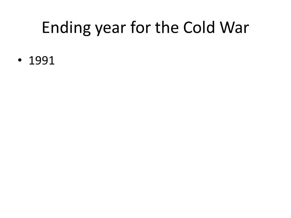 Ending year for the Cold War 1991