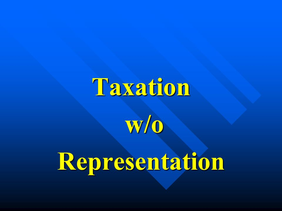 Taxation w/o w/oRepresentation