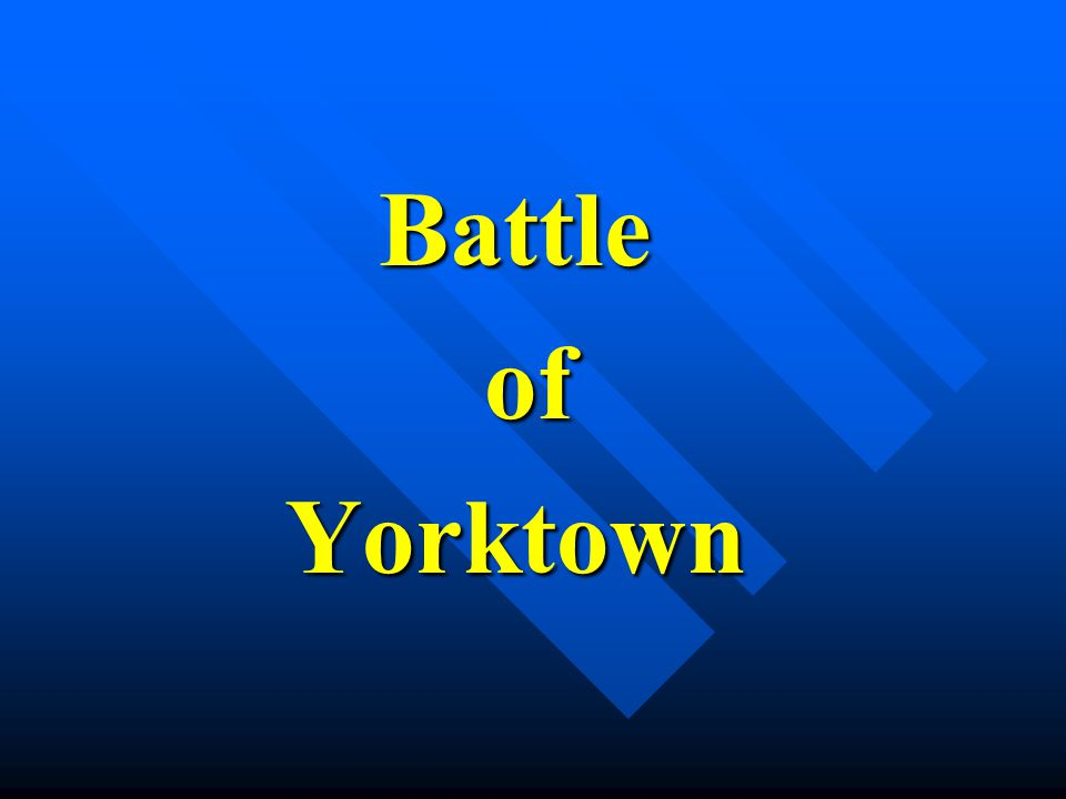 Battle of ofYorktown