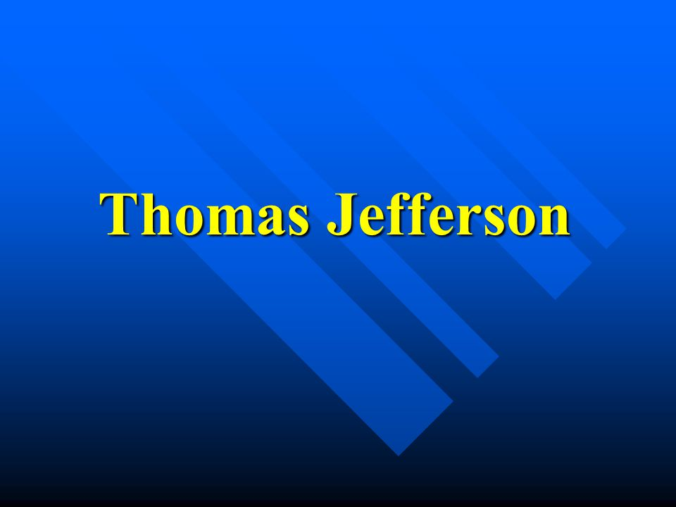 Thomas Jefferson Thomas Jefferson