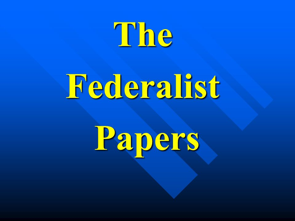 TheFederalist Papers Papers