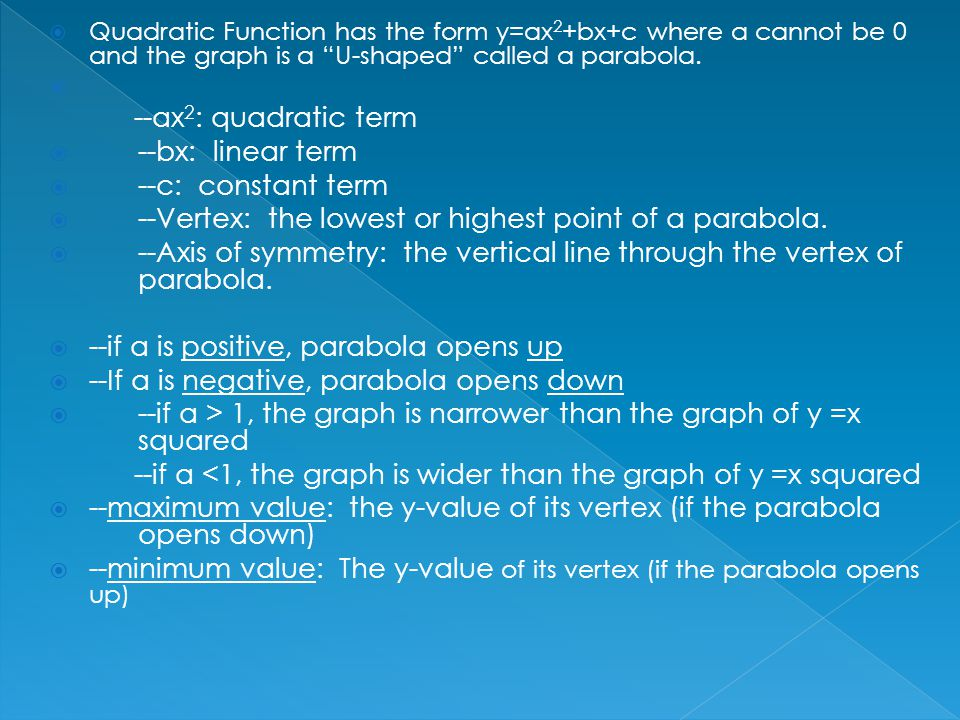  Forms for Quadratic Function: I.Standard Form Equation: y=ax 2 + bx + c A.