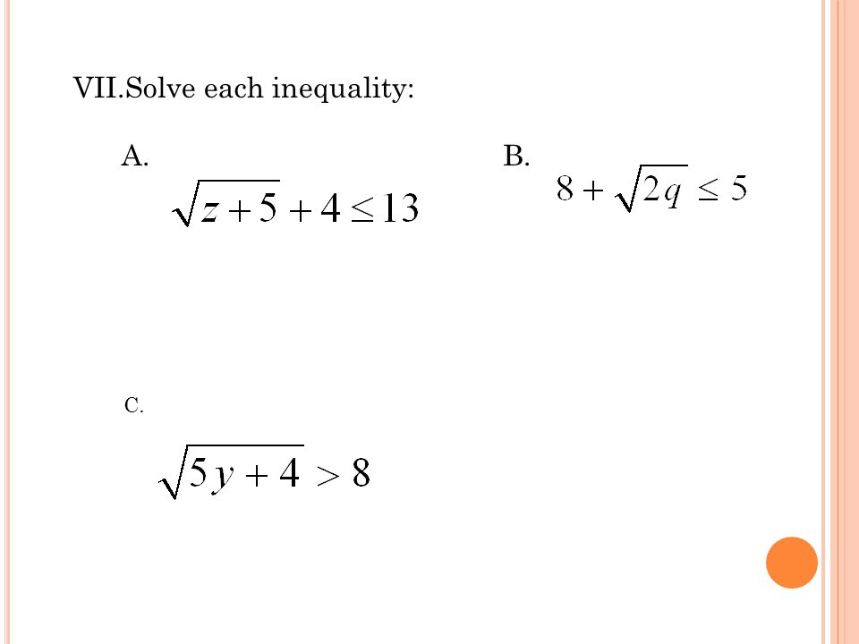 VII.Solve each inequality: A. B. C.