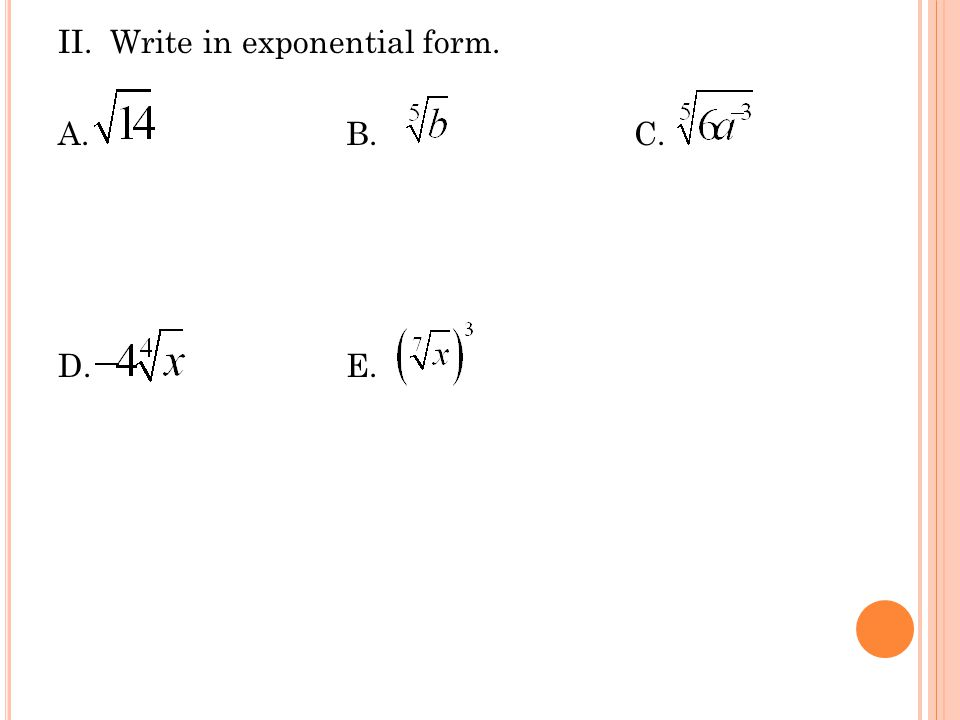 II. Write in exponential form. A.B.C. D.E.