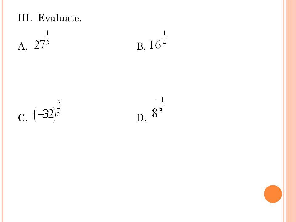 III. Evaluate. A.B. C.D.