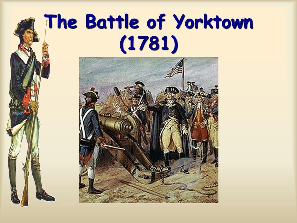 The Battle of Yorktown (1781)