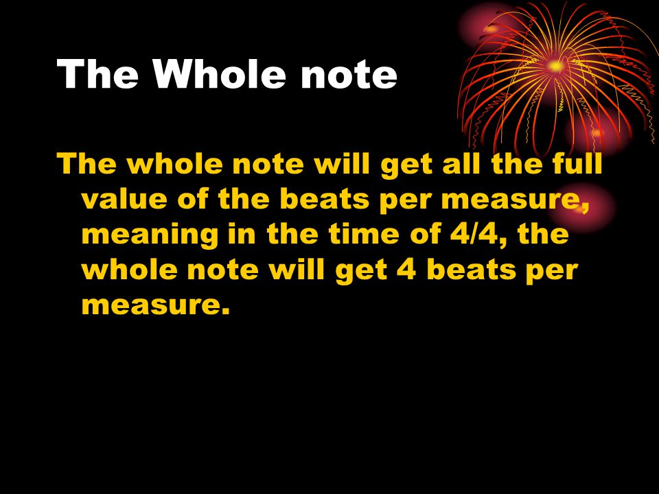 Half notes The half note will get only 2 beats per measure.