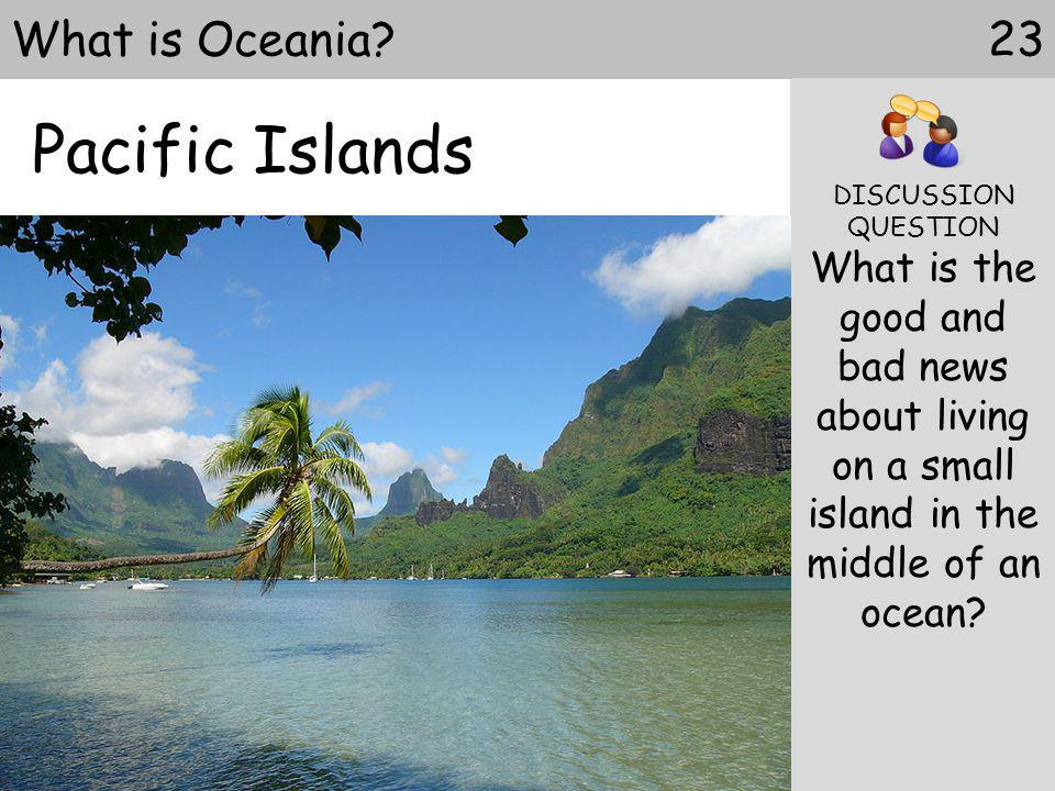Pacific Islands 23What is Oceania.