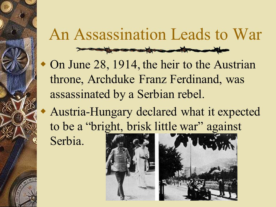 An Assassination Leads to War  Nowhere was that dispute more likely to occur than on the Balkan Peninsula.  This mountain peninsula in the southeast