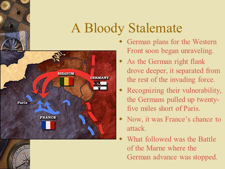 A Bloody Stalemate  German plans for the Western Front soon began unraveling.