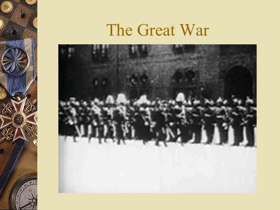 World War I 1914-1918 It was