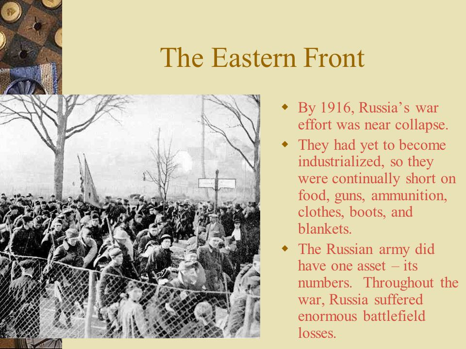The Eastern Front  Even as the war on the Western Front claimed thousands of lives, both sides were sending millions more men to fight on the Eastern
