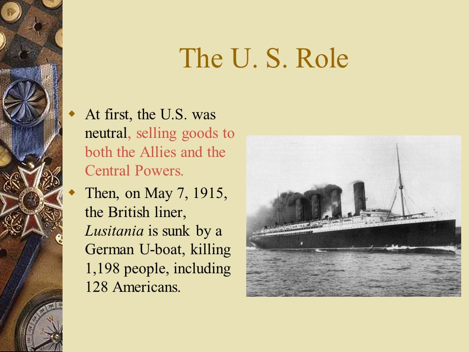 The U.S. Role  At first, the U.S.