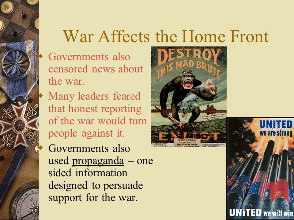 War Affects the Home Front  So many goods were in short-supply that governments turned to rationing.  Rationing is a system where people can only bu