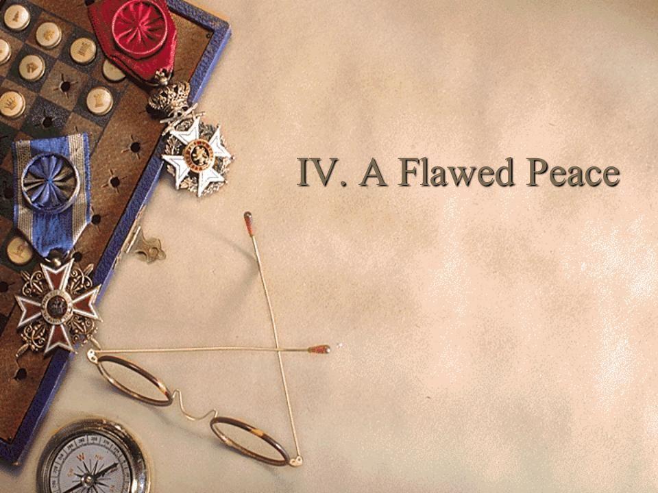 IV. A Flawed Peace