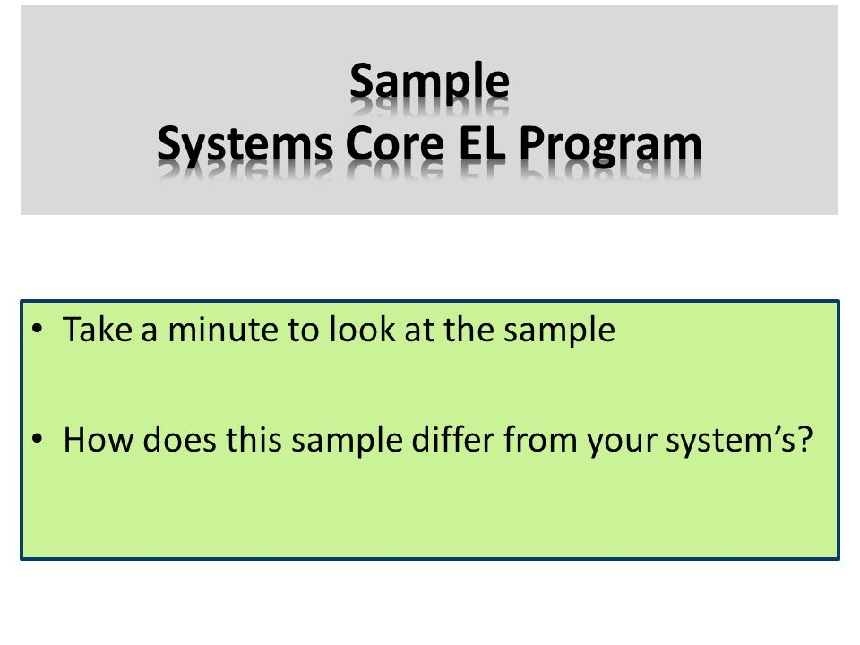 Take a minute to look at the sample How does this sample differ from your system's