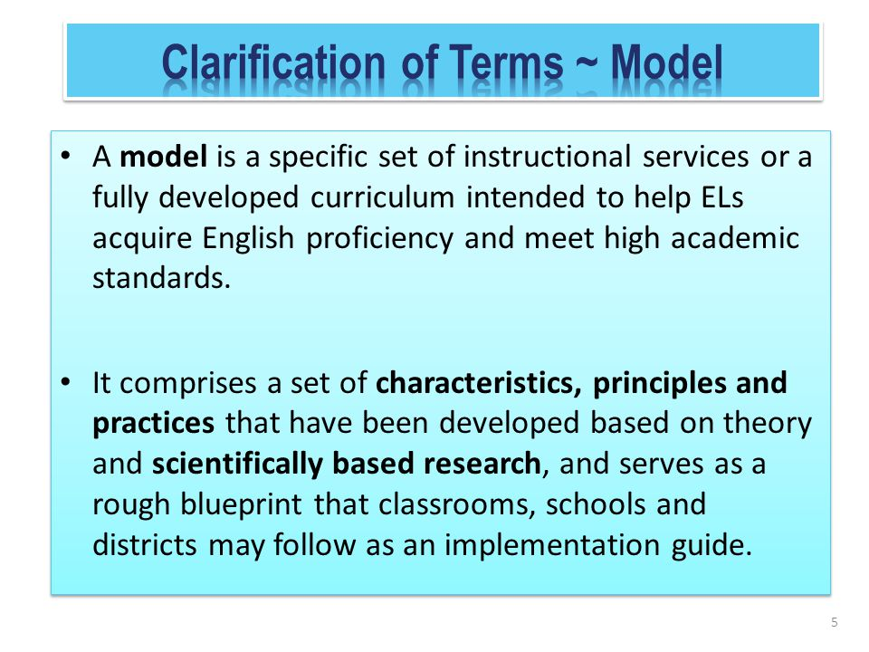 A model is a specific set of instructional services or a fully developed curriculum intended to help ELs acquire English proficiency and meet high aca