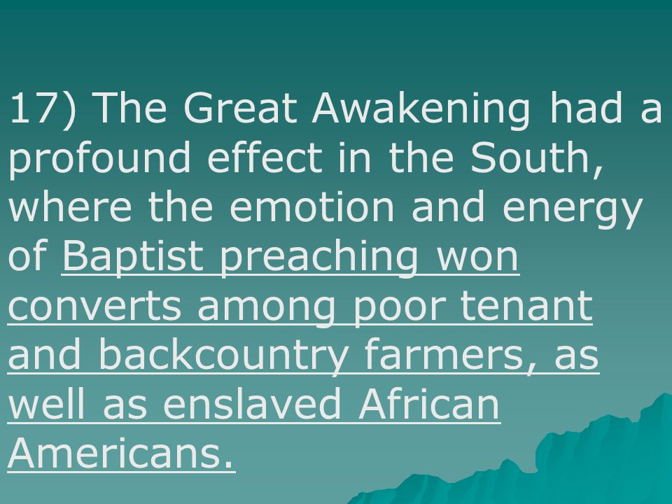 """16) Whitefield warned against the dangers of listening to ministers who had not been """"born again."""" This challenge to the authority and authenticity of"""